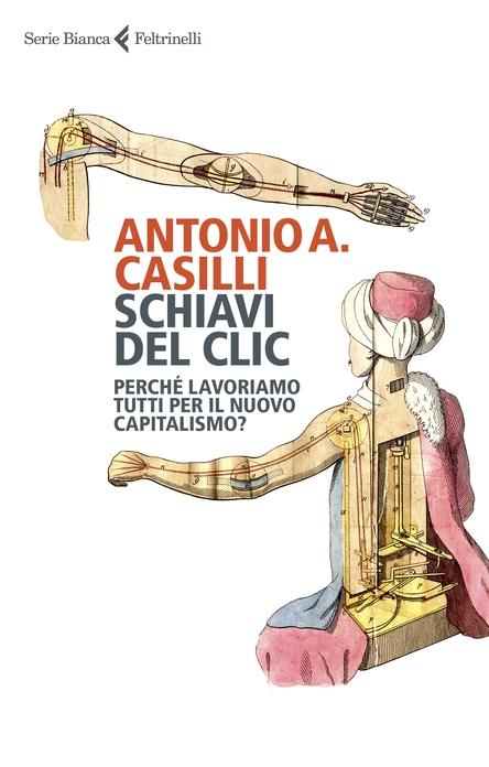 Schiavi del clic, la copertina del libro di Antonio Casilli